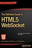 The Definitive Guide to HTML5 WebSocket (English Edition)