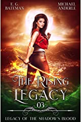 The Rising Legacy (Legacy of the Shadow's Blood Book 3) Kindle Edition