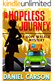 A Hopeless Journey (A Hope Walker Mystery Book 6)