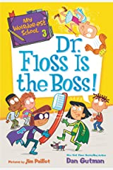 My Weirder-est School #3: Dr. Floss Is the Boss! Kindle Edition