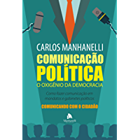 Comunicação Política: O oxigênio da democracia