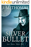Silver Bullet (Low Noon Book 1)