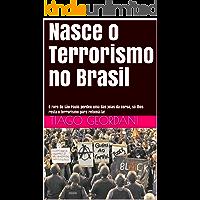 Nasce o Terrorismo no Brasil: O Foro de São Paulo perdeu uma das joias da coroa, só lhes resta o terrorismo para retomá-la!