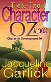 Tick Tock Character-OZ-Ation: Character Development 101