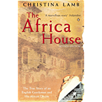 The Africa House: The True Story of an English Gentleman and His African Dream (English Edition)