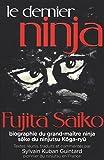 Le dernier Ninja : Fujita Saiko, biographie du grand maître ninja