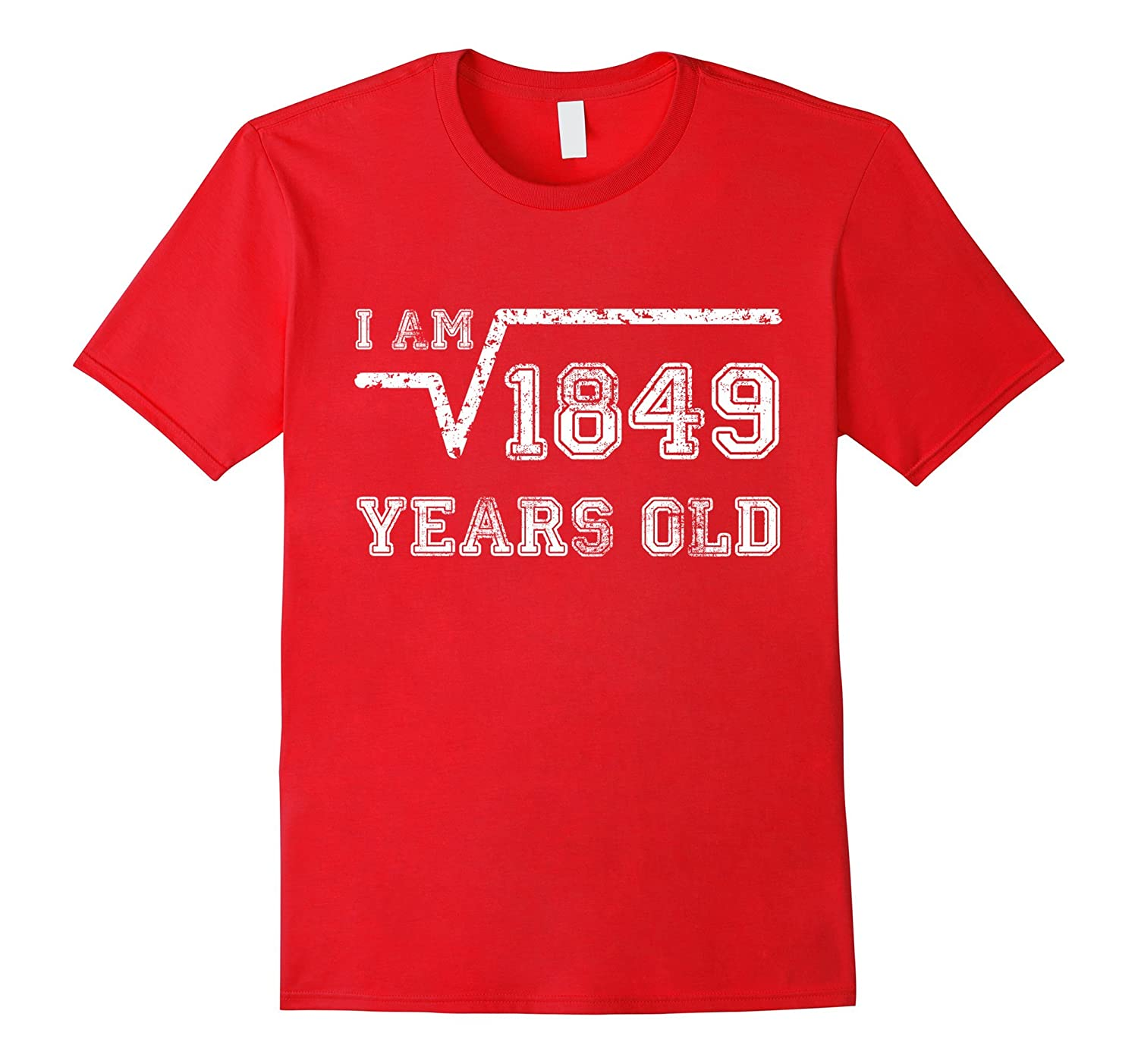 Square Root of 1849 Years Old Tshirt 43rd Birthday Gift-PL