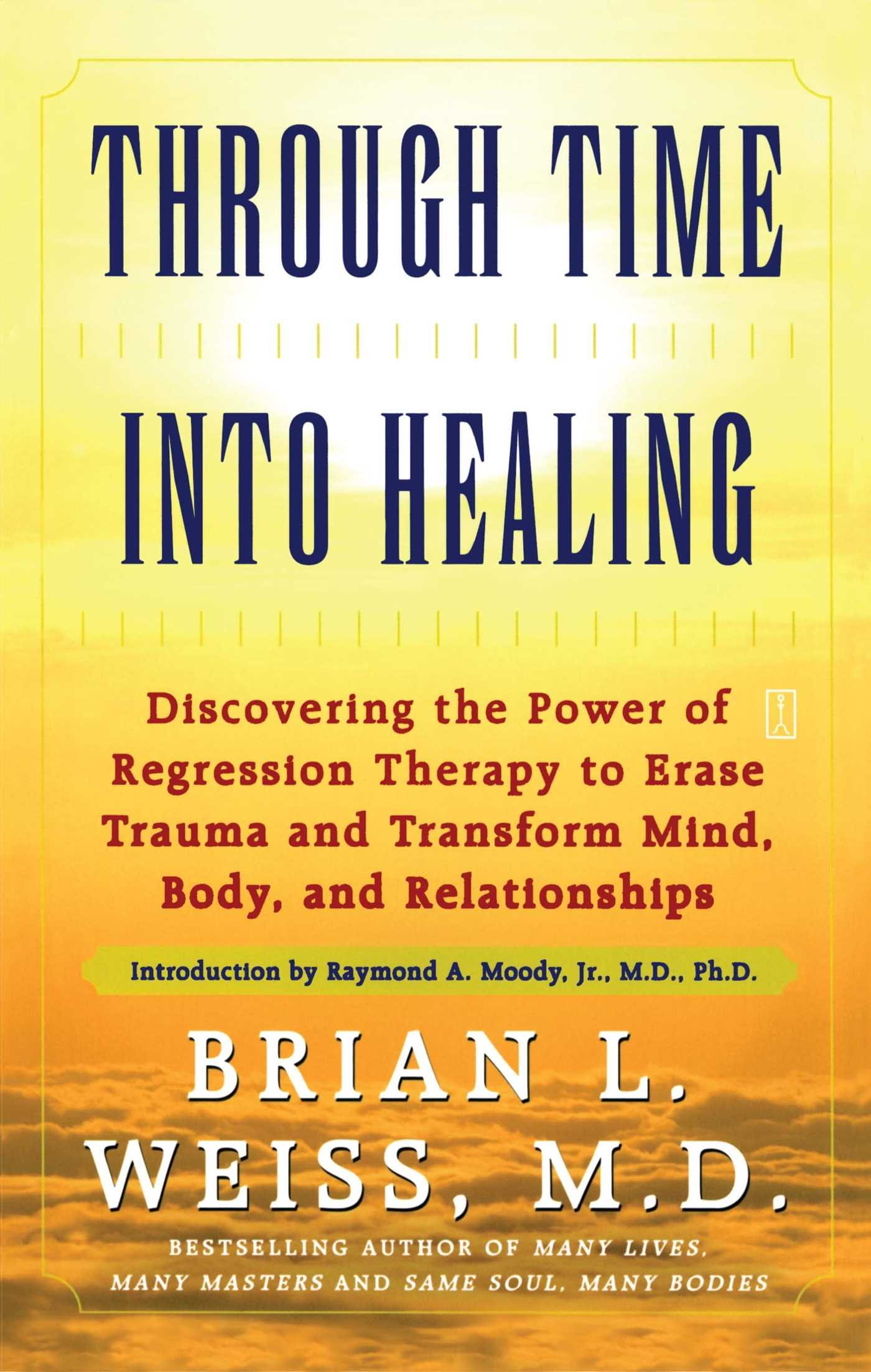 Through Time Into Healing: Discovering the Power of Regression ...
