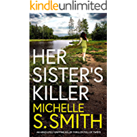 HER SISTER'S KILLER an absolutely gripping killer thriller full of twists