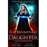 The Triumphant Daughter (Unstoppable Liv Beaufont Book 4) (English Edition)