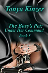 Under Her Command (The Boss's Pet (BDSM) Book 5) Kindle Edition
