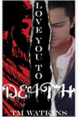 Love You To Death (Deadly Beasts) Kindle Edition
