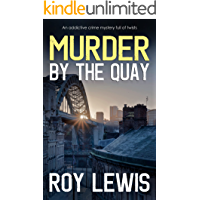 MURDER BY THE QUAY an addictive crime mystery full of twists (Arnold Landon Detective Mystery and Suspense Book 9)