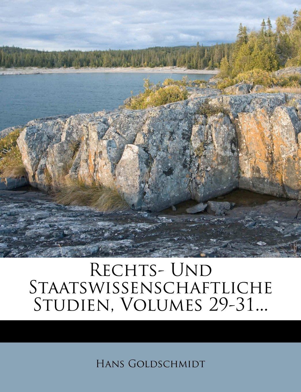 Rechts- Und Staatswissenschaftliche Studien, Volumes 29-31... (German Edition) PDF