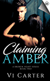 Claiming Amber (A Broken Heart Book 2)