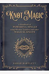 Knot Magic: A Handbook of Powerful Spells Using Witches' Ladders and other Magical Knots (Mystical Handbook) Kindle Edition