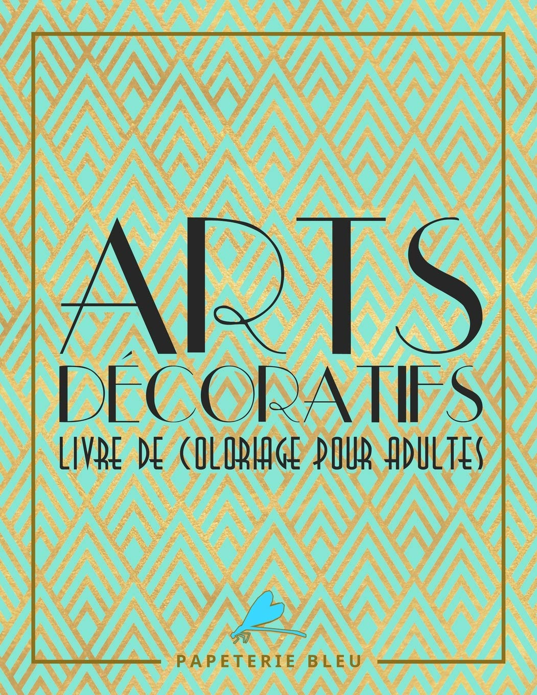 arts decoratif livre de coloriage pour adultes motifs art dco french edition