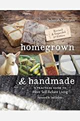 Homegrown & Handmade: A Practical Guide to More Self-Reliant Living Paperback