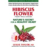 Hibiscus Flower: Nature's Secret for a Healthy Heart (The Rainforest Medicinal Plant Guide Series Book 1)