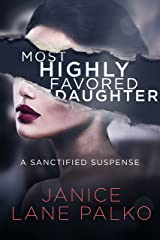 Most Highly Favored Daughter: A Sanctified Suspense Kindle Edition