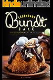 Legendary Bundt Cake: Over 25 Bundt Cake Recipes for Any Occasion (English Edition)