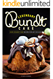 Legendary Bundt Cake: Over 25 Bundt Cake Recipes for Any Occasion (English Edition)