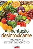 Alimentação desintoxicante: Para ativar o sistema imunológico