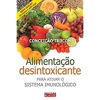 Alimentação Desintoxicante. Para Ativar o Sistema Imunológico