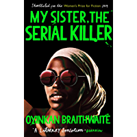 My Sister, the Serial Killer: The Sunday Times Bestseller (English Edition)