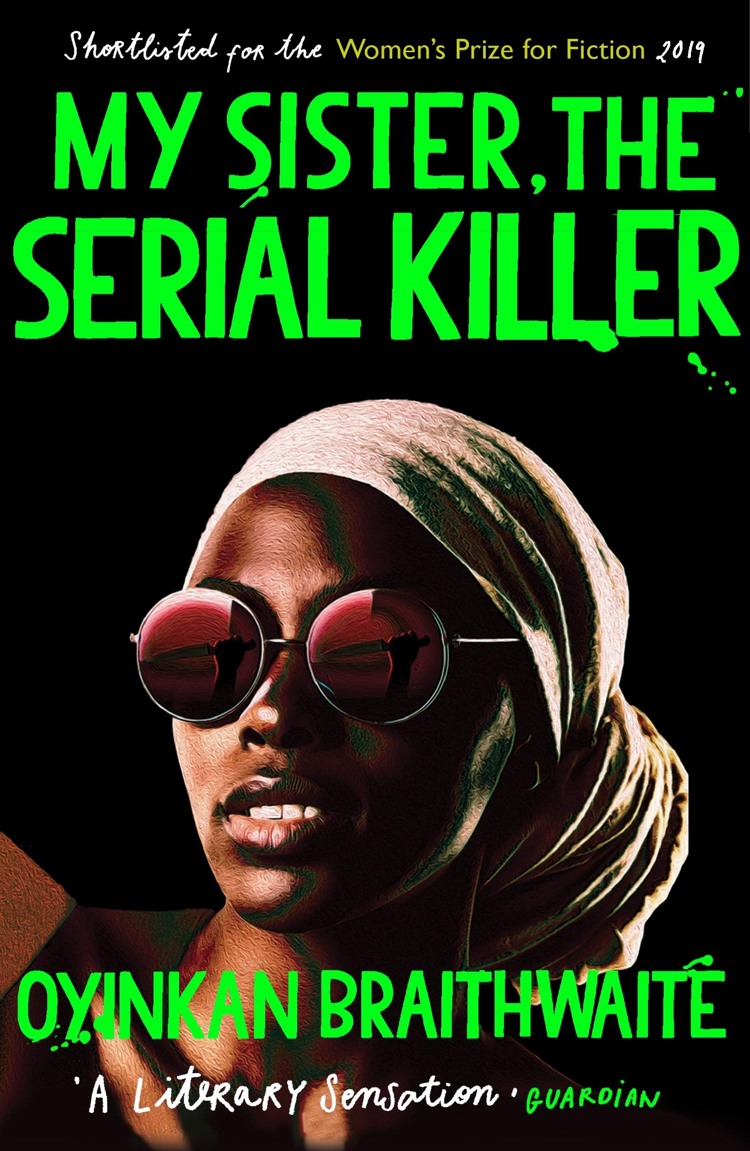 My Sister, the Serial Killer: The Sunday Times Bestseller: Amazon.co.uk:  Braithwaite, Oyinkan: 9781786495983: Books