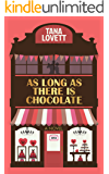 As Long As There Is Chocolate (English Edition)
