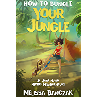 How to Bungle Your Jungle: A Micro June Nash Misadventure (June Nash Mysteries Book 0) (English Edition)