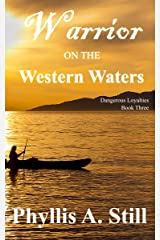 Warrior on the Western Waters (Dangerous Loyalties Book 3) Kindle Edition
