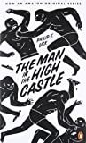 The Man in the High Castle (Penguin Essentials, Band 34)
