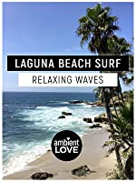 Laguna Beach Surf: Relaxing Ocean Waves [OV]