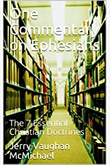 One Commentary on Ephesians: The 7 Essential Christian Doctrines (Learn Christ Commentaries Book 8) Kindle Edition