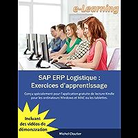 SAP ERP Logistique: Exercices d'apprentissage (French Edition)