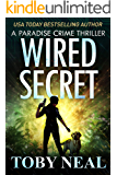 Wired Secret (Paradise Crime Thrillers Book 7)