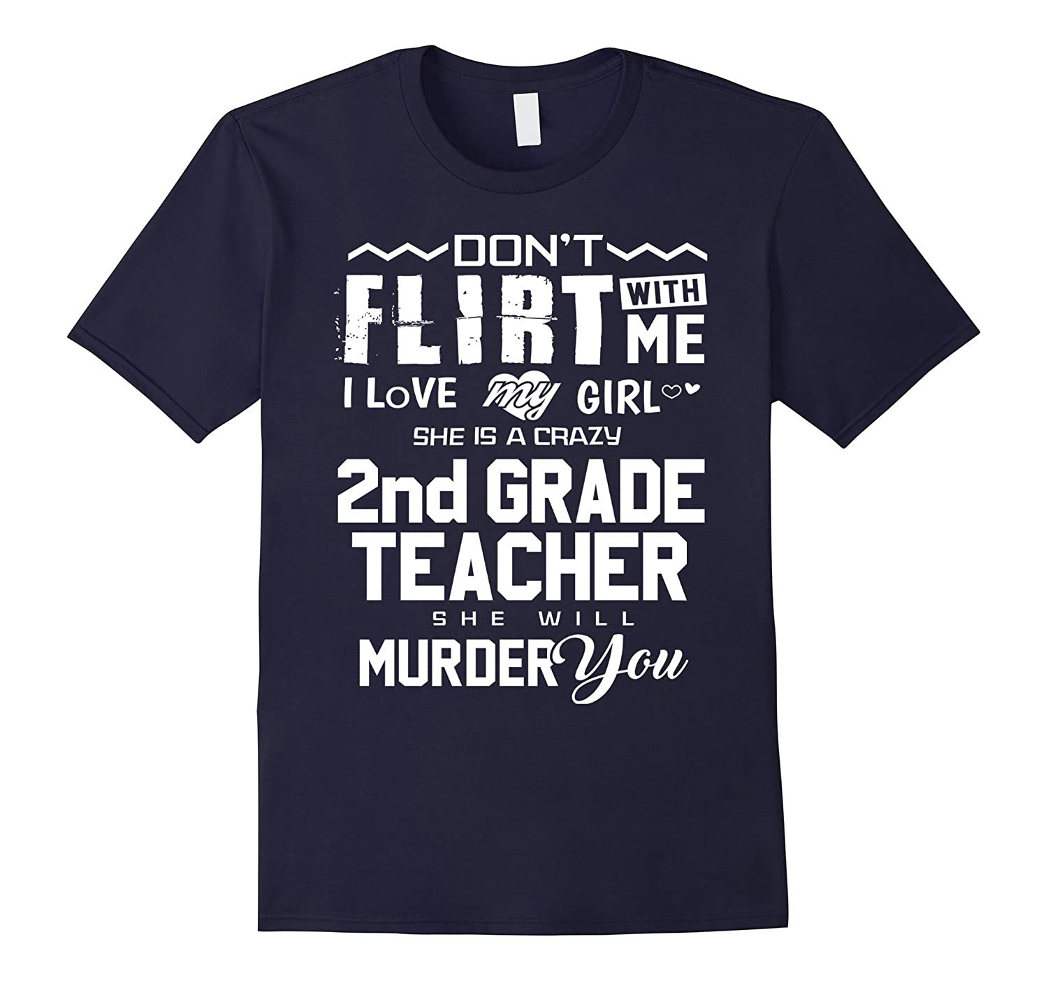 2nd Second Grade Teacher Shirt Dont Flirt With Me Gift Tee-CD