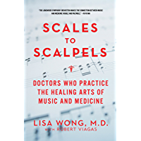 Scales to Scalpels: Doctors Who Practice the Healing Arts of Music and Medicine: The Story of the Longwood Symphony Orch book cover