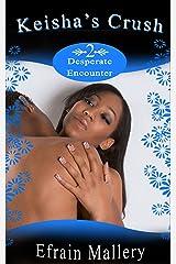 Men's Erotica: Keisha's Crush 2 – Desperate Encounter Kindle Edition