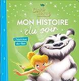 FÉE CLOCHETTE - Mon Histoire du Soir - Clochette et la créature légendaire, L'histoire du film