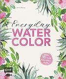 Everyday Watercolor – Dein 30-Tage-Aquarellkurs