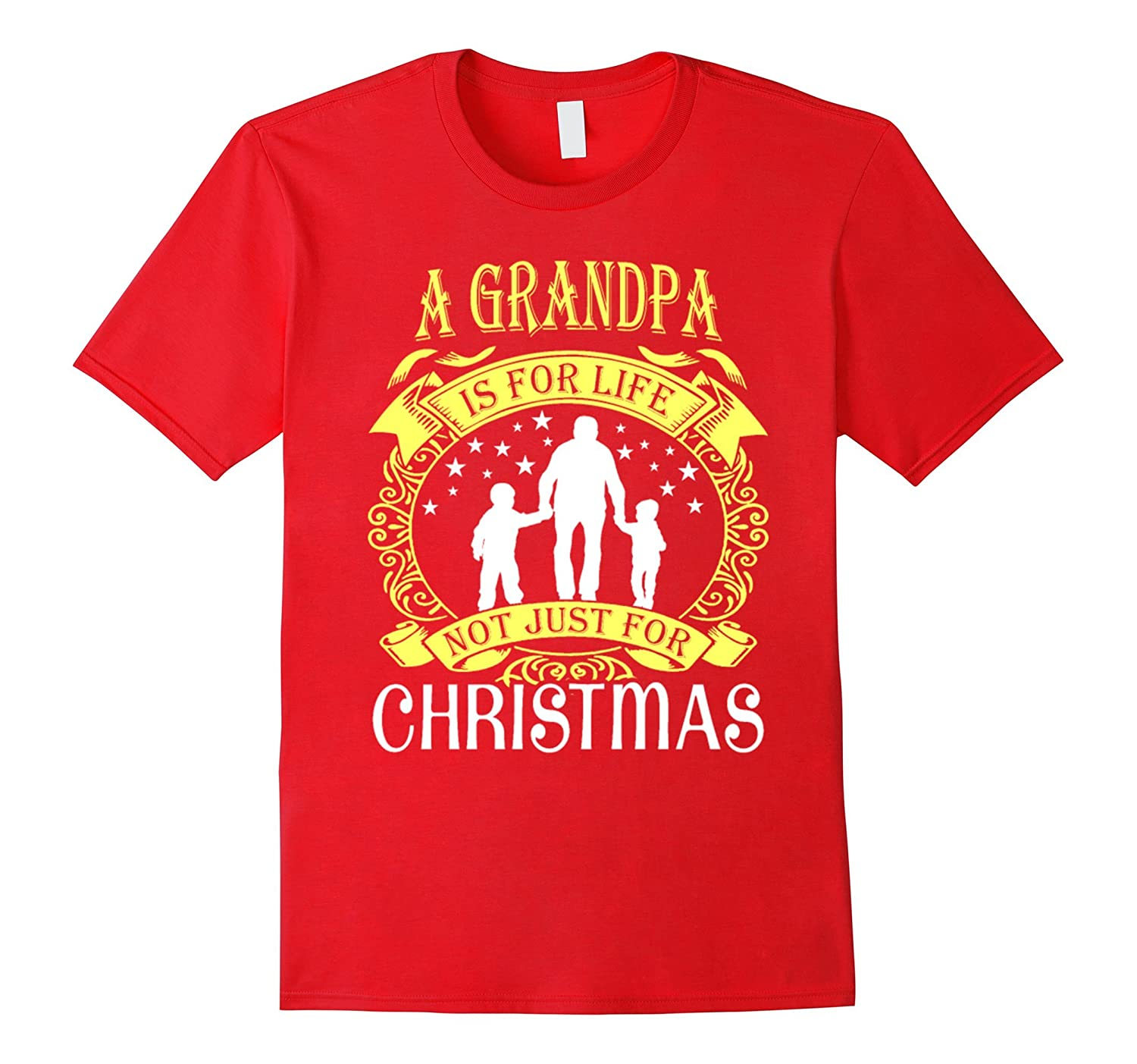 A Grandpa Is For Life Not Just For Christmas t shirt-Art