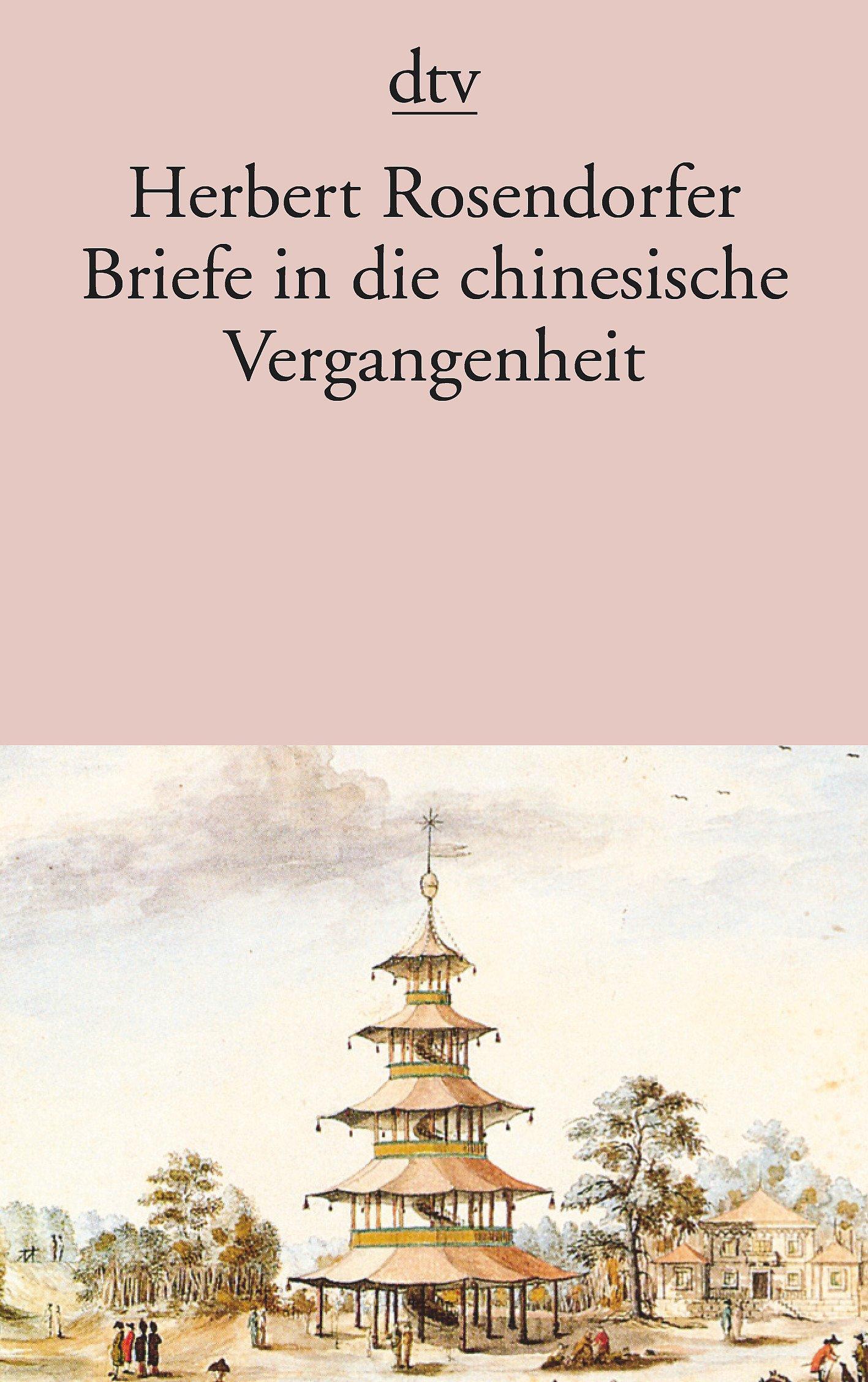 Briefe in die chinesische Vergangenheit: Roman: Amazon.de: Herbert ...