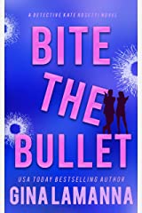 Bite the Bullet (Detective Kate Rosetti Mystery Book 4) Kindle Edition