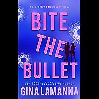 Bite the Bullet (Detective Kate Rosetti Mystery Book 4)