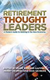 Retirement Thought Leaders: A Modern Guide To Retiring In The New Economy