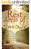 The Rest Areas of Your Life: How the Bible and Everyday Life Blend Together