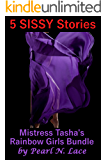 Mistress Tasha's Rainbow Girls Bundle (5 Sissy Stories) (Sissification Fantasy) (English Edition)